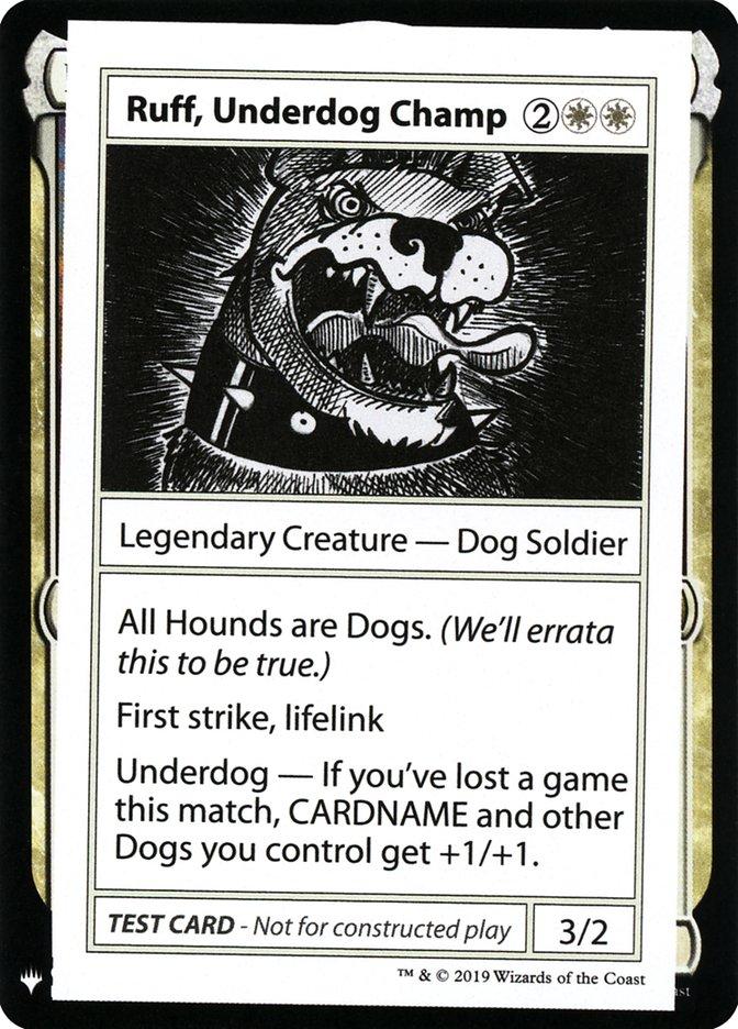 Ruff, Underdog Champ
